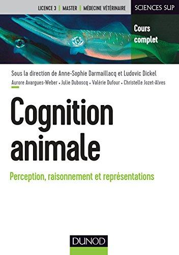 Cognition animale - Perception, raisonnement et représentations par Anne-Sophie Darmaillacq