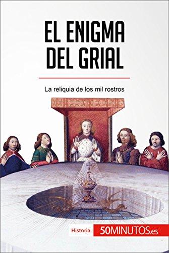 El enigma del grial: La reliquia de los mil rostros (Historia) por 50Minutos.es