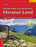 Wanderungen und Bergtouren im Meraner Land: Schnals, Naturns, Vigiljoch, Vellau, Passeiertal, Schenna, Hafling, Tschöggelberg, Ultental, Deutschnonsberg
