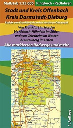 Ringbuch - Radfahren - Stadt und Kreis Offenbach /Kreis Darmstadt-Dieburg: Maßstab 1:35000. Radeln von Frankfurt bis in den Vorderen Odenwald. Von ... im Osten. Alle markierten Radwege und mehr