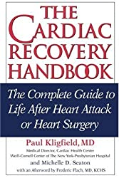 The Cardiac Recovery Handbook: The Complete Guide to Life After Heart Attack or Heart Surgery, Second Edition by Paul Kligfield M.D. (2006-02-01)