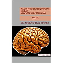 BASES NEUROCIENTÍFICAS DE LAS DROGODEPENDENCIAS: 2018