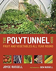 'Until now, there has been next to no information available on how to make the best use of a polytunnel. The Joyce and Ben Russel team have filled that gap, showing us in clear, precise detail how to erect and manage polytunnels, and above all, what ...