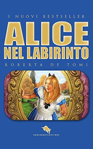 ALICE NEL LABIRINTO (DAE Vol. 19)