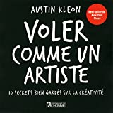 Voler comme un artiste : 10 secrets bien gardés sur la créativité