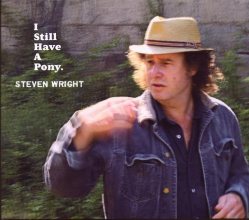 I Still Have a Pony by Steven Wright (2007-09-25)