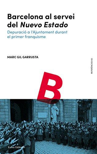 Barcelona Al Servei Del Nuevo Estado (Referències) por Marc Gil Garrusta