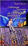 Telecharger Livres L etrange journee de l ange employe de mairie de Brigitte Delatte 20 janvier 2012 (PDF,EPUB,MOBI) gratuits en Francaise