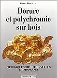 Dorure et polychromie sur bois de Perrault. Gilles (1992) Relié