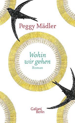 Buchseite und Rezensionen zu 'Wohin wir gehen' von Peggy Mädler