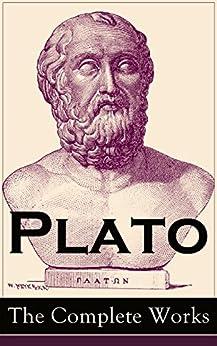 Plato: The Complete Works: From the greatest Greek philosopher, known for The Republic, Symposium, Apology, Phaedrus, Laws, Crito, Phaedo, Timaeus, Meno, ... Statesman and Critias (English Edition) par [Plato]