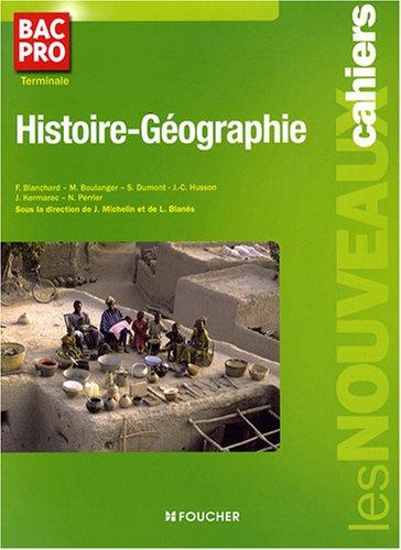 Histoire-Géographie Bac Pro Tle par Françoise Blanchard, Marc Boulanger, Sabine Dumont, Jean-Claude Husson