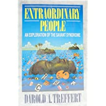 Extraordinary People: An exploration of the Savant Syndrome by Darold A. Treffert (1989-03-16)