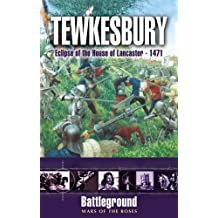 Tewkesbury 1471 (Battleground: Wars of the Roses) by Steven Goodchild (2005-03-14)