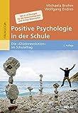 Positive Psychologie in der Schule: Die »Glücksrevolution« im Schulalltag. Mit 5 × 8 Übungen für die Unterrichtspraxis und Online-Materialien
