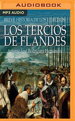 Breve historia de los Tercios de Flandes / Brief history of Tercio of Flanders