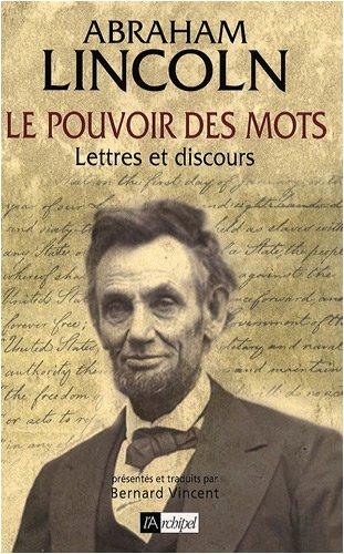 Le pouvoir des mots : Lettres et discours par Abraham Lincoln