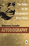 #10: Mahatma Gandhi Autobiography: The Story Of My Experiments With Truth