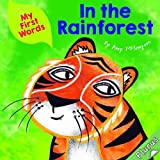 My First Words: In the Rainforest