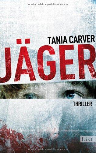 Buchseite und Rezensionen zu 'Jäger: Thriller (Ein Marina-Esposito-Thriller, Band 4)' von Tania Carver