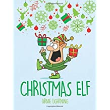 Christmas Elf: Christmas Stories, Christmas Coloring Book, Jokes, Games, and More!: Volume 2 by Arnie Lightning (2015-11-26)