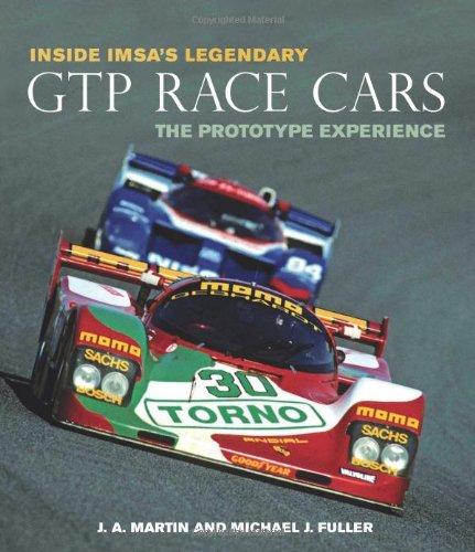 Inside Imsa's Legendary Gtp Race Cars: The Prototype Experience por J. A. Martin