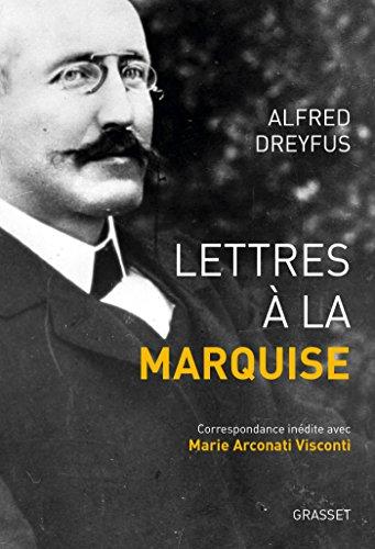 Lettres à la marquise: Correspondance inédite avec Marie Arconati Visconti par Alfred Dreyfus