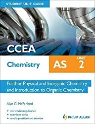 CCEA AS Chemistry Student Unit Guide: Unit 2 Further Physical and Inorganic Chemistry and Introduction to Organic Chemistry (Ccea As Chemistry Student Gde)