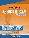 #3: AWS CSA Exam Mastery : Proven steps to successfully attain the AWS Certified Solution Architect – Associate Level exam (Cloud Computing, Amazon Web Services,  Exam Mastery, Study Tips, Exam Tips)