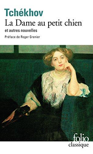 La Dame au petit chien et autres nouvelles par Anton Pavlovitch Tchekhov