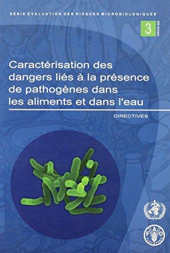 Caracterisation Des Dangers Lies a La Presence De Pathogenes Dans Les Aliments Et Dans L'eau: Fre