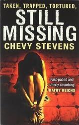 Still Missing by Chevy Stevens (2010-12-09)