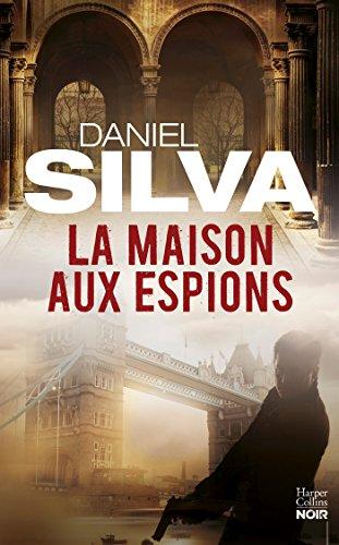 La maison aux espions : une nouvelle enquête de Gabriel Allon - Thriller (HarperCollins)
