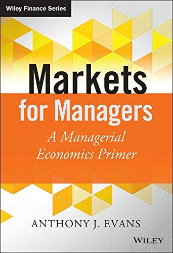 Markets for Managers: A Managerial Economics Primer (The Wiley Finance Series) (English Edition)