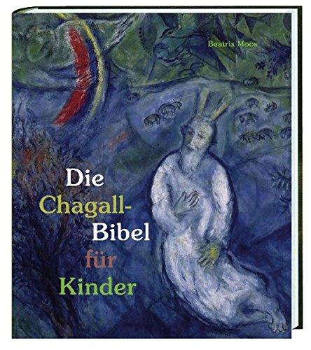 Die Chagall-Bibel für Kinder (Katholische Gebet-buch Für Kinder)
