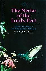 The Nectar of the Lord's Feet: Final Teachings of Sri Nisargadatta Maharaj : Discourses January-November 1980