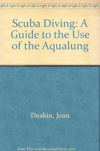 Preisvergleich Produktbild Scuba Diving: A Guide to the Use of the Aqualung