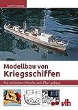 Modellbau von Kriegsschiffen: Mit einfachen Mitteln nach Plan gebaut