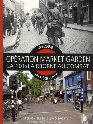 Opration market garden: La 101st airborne au combat