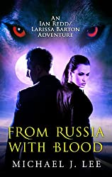 From Russia with Blood (Ian Redd and Larissa Barton Adventures Book 1)