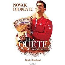 Novak Djokovic, La Quête de Roland-Garros