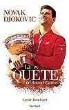 Novak Djokovic, La Quête de Roland-Garr...