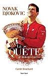 Novak Djokovic : la quête de Roland-Garros par Bouchard