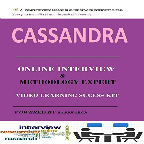 CASSANDRA ONLINE INTERVIEW AND METHODOLOGY EXPERT VIDEO LEARNING SUCCESS KIT