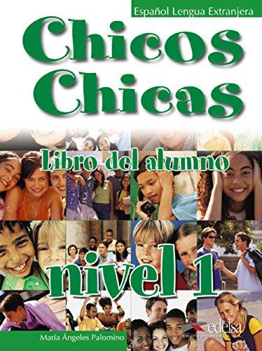 Chicos y chicas. Libro alumno. Per la Scuola secondaria di primo grado: Chicos chicas 1 - libro del alumno (Métodos - Adolescentes - Chicos Chicas - Nivel A1)