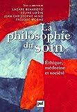 La philosophie du soin : Ethique, m??decine et soci??t?? by Fr??d??ric Worms (2010-05-22)
