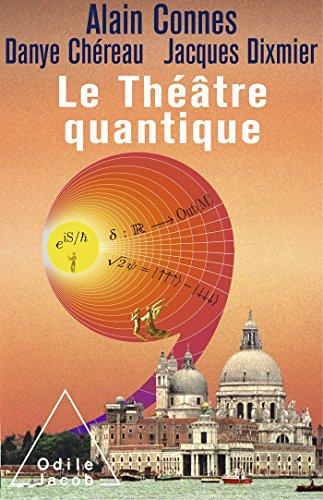 Le Théâtre quantique par Alain Connes