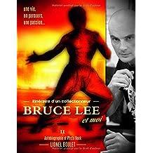 Itinéraire d'un collectionneur : Bruce Lee et moi: ( Édition 2 Noir et Blanc )