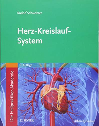 Die Heilpraktiker-Akademie. Herz-Kreislauf-System: Mit Zugang zur Medizinwelt