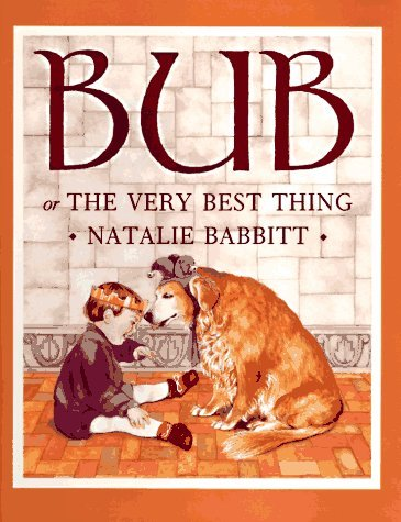 Bub: Or the Very Best Thing by Natalie Babbitt (1996-06-05)